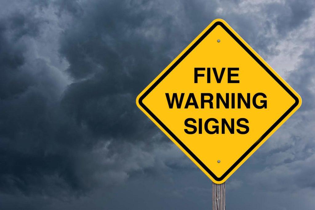 Five warning signs