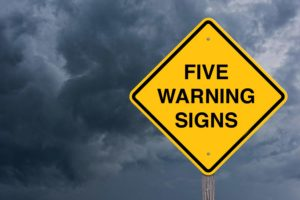 Five warning signs